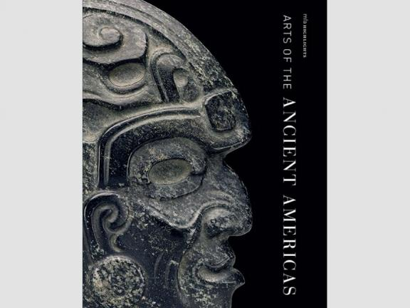 Cover of blook, The Arts of the Ancient Americas: MFA Highlights, featuring carved stone hacha in the form of a human face