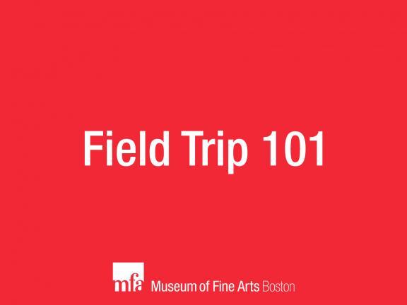 Field Trip 101