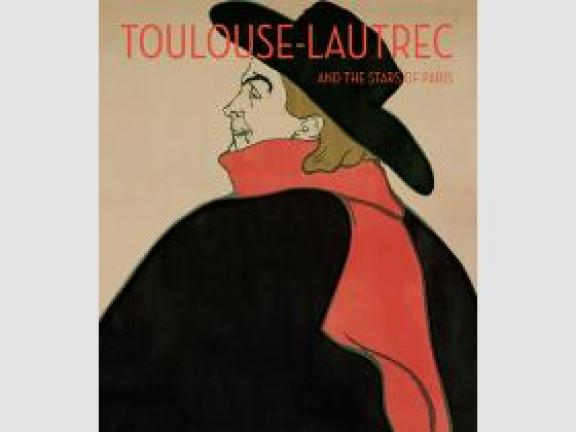 "Image of book cover. An image of a man in a black coat, black hat, and red scarf fills the cover. At the top the title reads ""Toulouse-Lautrec and the Stars of Paris"""