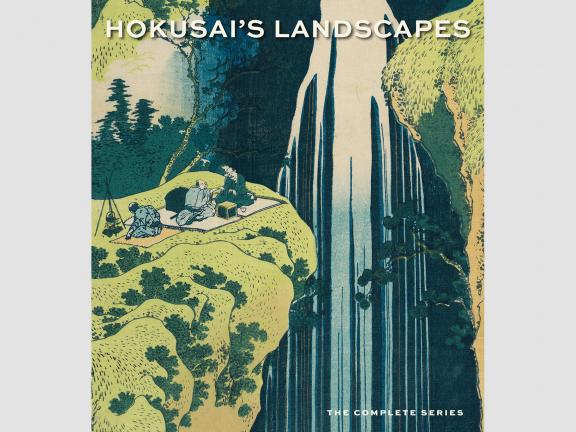 Image of book cover, Hokusai's Landscapes: The Complete Series. A block print in blues and greens depicts three people picnicking on a ledge that overlooks a waterfall.