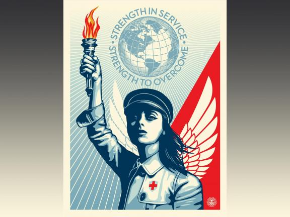"poster by Shepard Fairey of a nurse holding a torch and a globe behind her with the words ""strength in service—strength to overcome"""