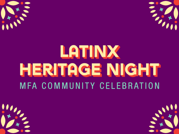 Latinx Heritage Night: MFA Community Celebration