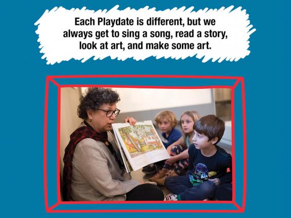 Each Playdate is different, but we always get to sing a song, read a story, look at art, and make some art.