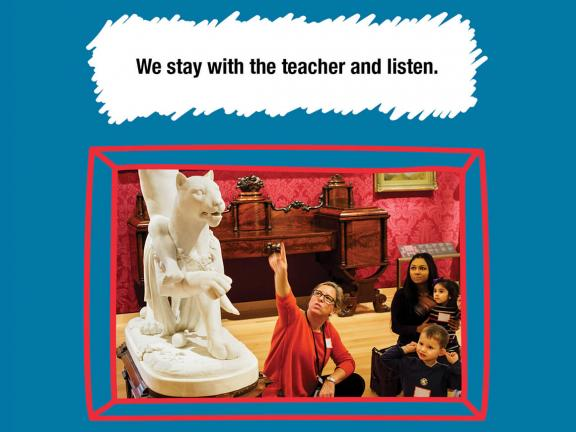 We stay with the teacher and listen.