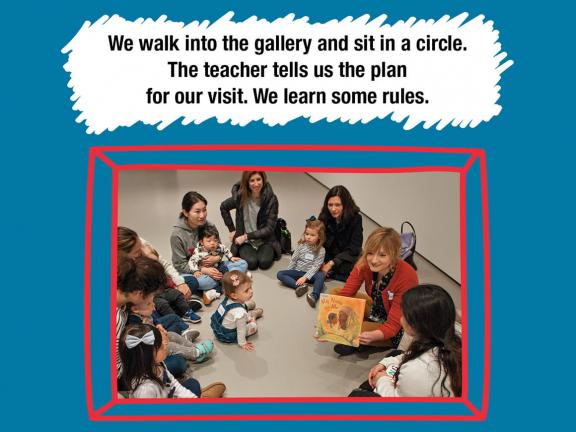 We walk into the gallery and sit in a circle. The teacher tells us the plan for our visit. We learn some rules.