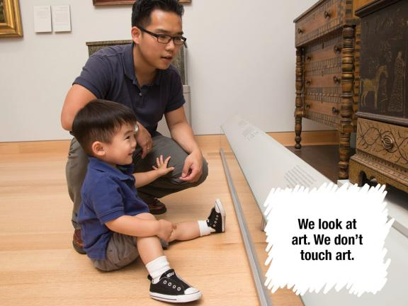 We look at art. We don't touch art.