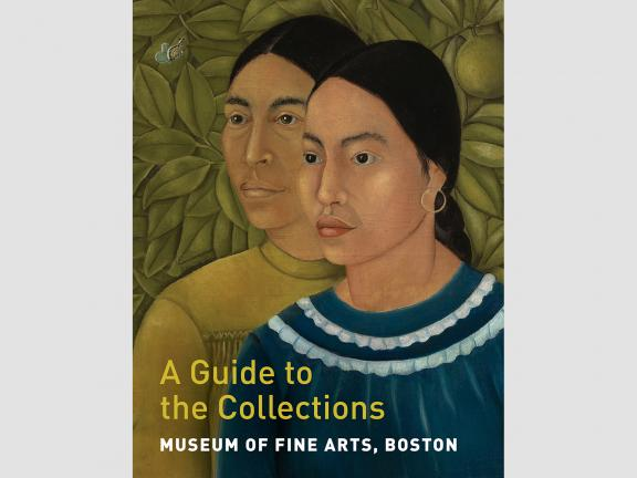 Image of book cover, A Guide to the Collections: Museum of Fine Arts, Boston