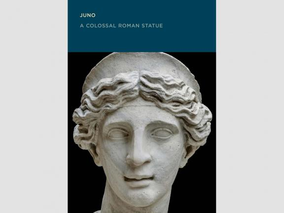 Image of book cover: Juno: A Colossal Roman Statue