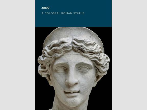 Image of book cover: Juno: A Colossal Roman Statue