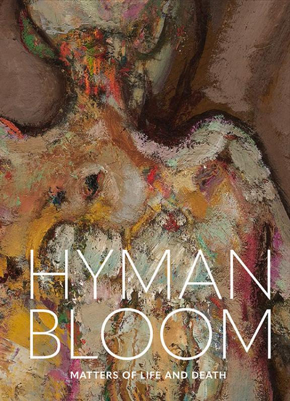 Book cover with a human figure in thick brushstrokes of browns, greens, pinks, oranges, and yellows. The title is in white and reads: Hyman Bloom: Matters of Life and Death.