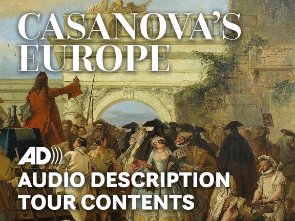 Casanova's Europe: Audio Description Tour Contents